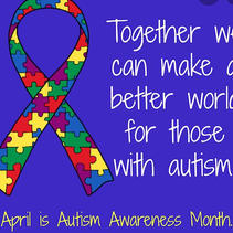 April is Autism Awareness Month - Covid-19 # 1