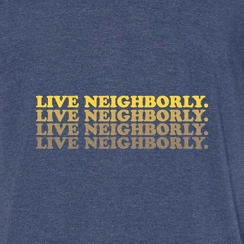 Live Neighborly T-Shirt
