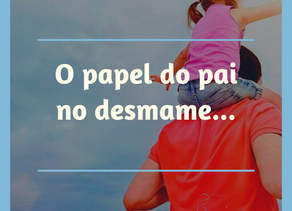 O papel do pai no desmame
