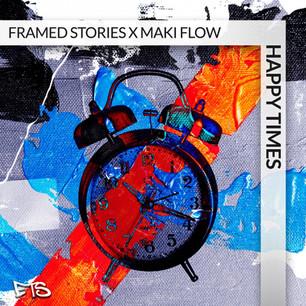 Framed Stories X Maki Flow - Happy Times