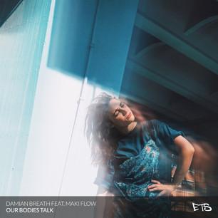 Our Bodies Talk - Damian Breath Ft. Maki Flow