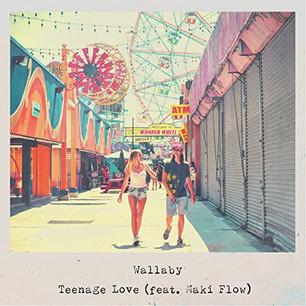Wallaby feat. Maki Flow - Teenage Love