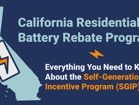 California Residential Battery Rebate Program: What is the Self-Generation Incentive Program (SGIP)?