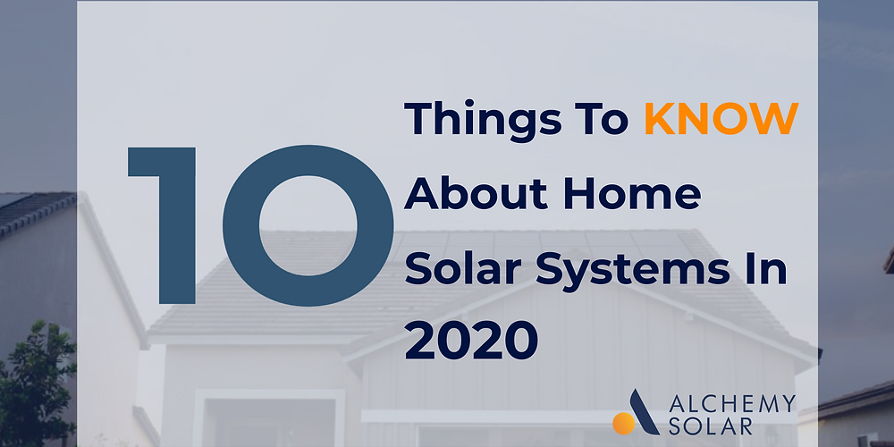 The ten most important things to learn about home solar, incentives, and batteries in 2020.