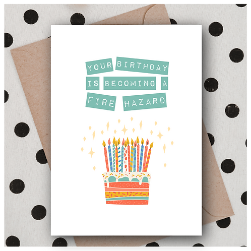 Your Birthday is a Fire Hazard