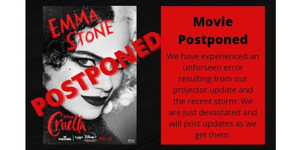POSTPONED - June 25th - Cruella - 7:30 pm