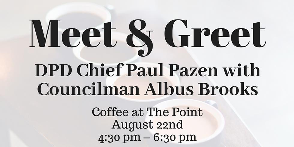 Meet & Greet - DPD Chief Pazen with Councilman Brooks