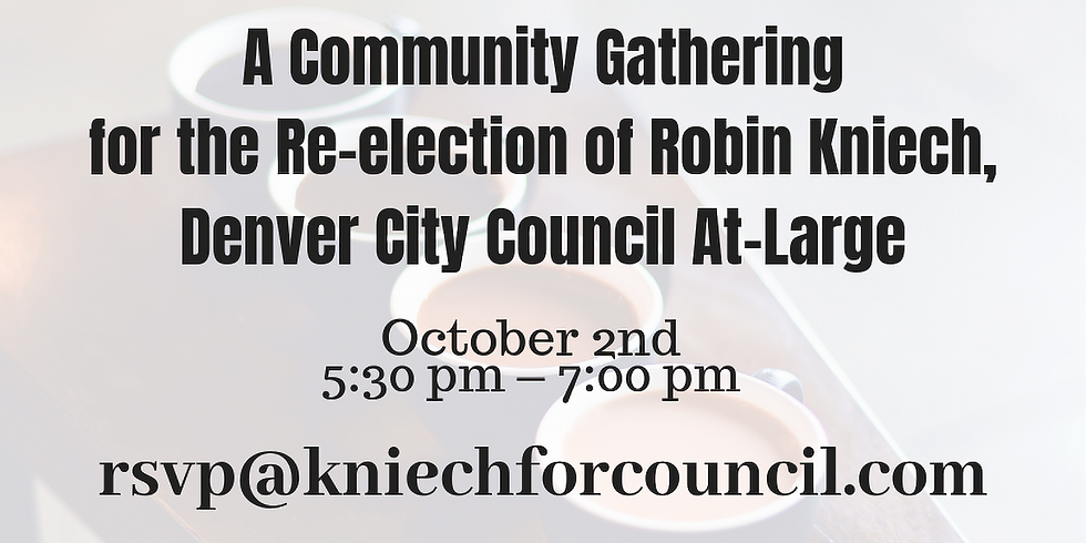 A Community Gathering for the Re-election of Robin Kniech, Denver City Council At-Large