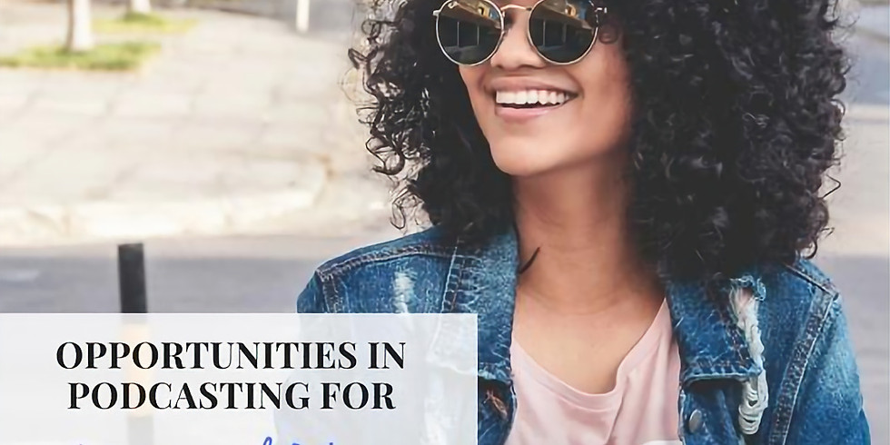 Opportunities in Podcasting For Women of Color