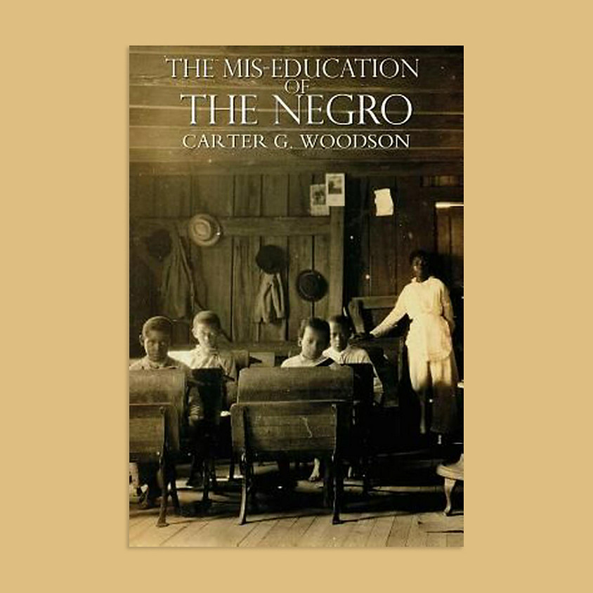 The Miseducation of the Negro - Dr. Carter G. Woodson