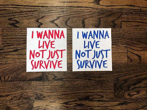 I Wanna Live Not Just Survive Patch