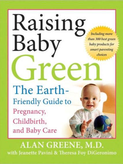 RAISING BABY GREEN BY ALAN GREEN, M.D.