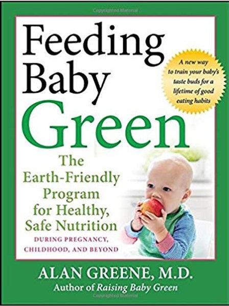 FEEDING BABY GREEN BY ALAN GREEN, M.D.