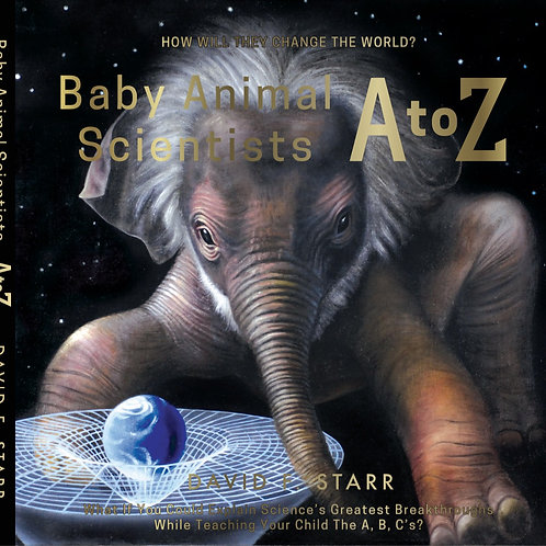 Baby Animal Scientists A to Z by David F Starr | Hardcover