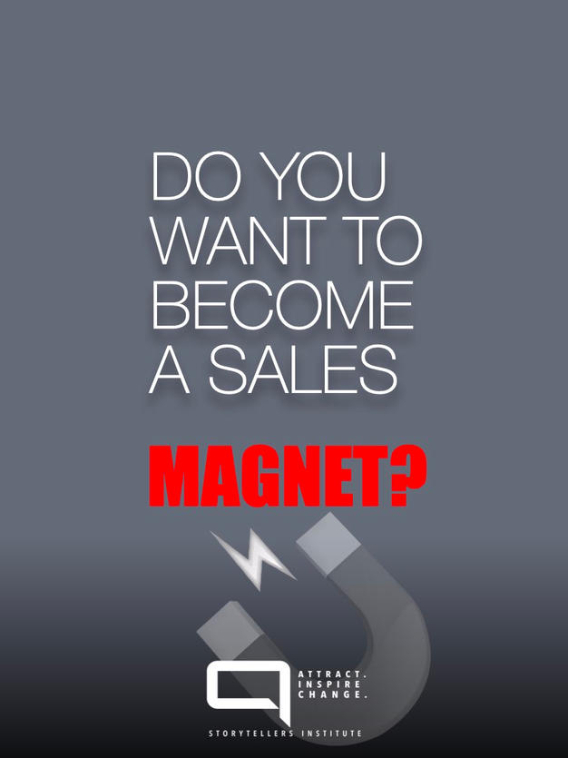 READY TO BECOME A SALES MAGNET?