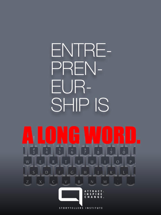 THERE IS ONE SHORT WORD THAT GUIDES ENTREPRENEURS.