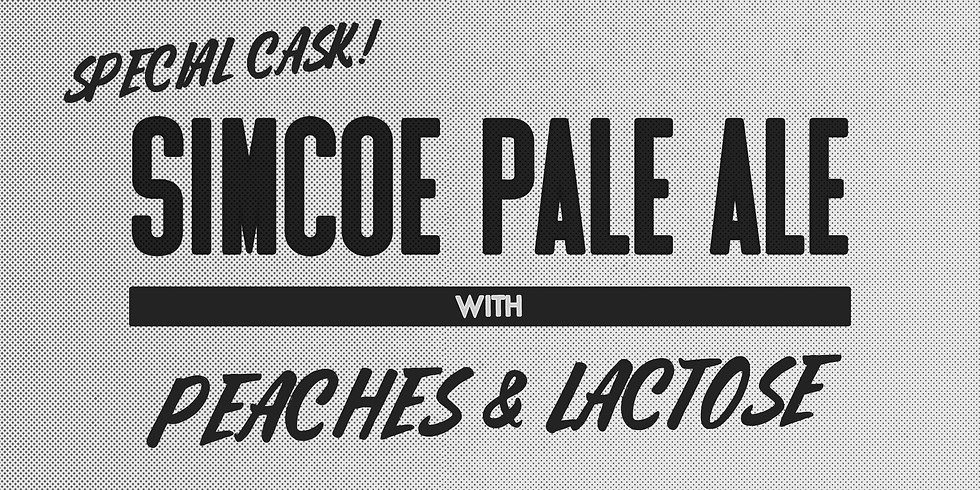 Special Cask! Simcoe Pale Ale with Peaches and Lactose