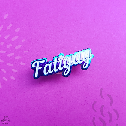 Fatigay Enamel Pin