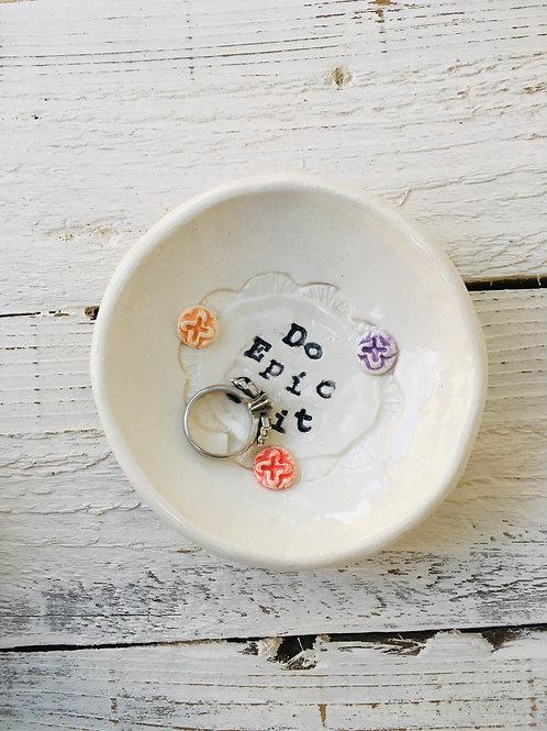 """Tiny Happy Clay """"Do Epic Sh*t"""" Ring Dish"""