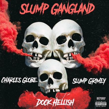 Slump Gangland - Slump Grimey x Dock Hellish (Prod. Charlesglobe)