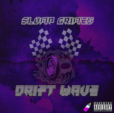 [MIXTAPE] Drift Wave - Slump Grimey (Prod. Drift The Dean)