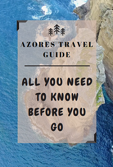 Azores Travel Guide – What you need to know before you go