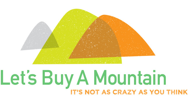 Let's Buy A Mountain - It's not as crazy as you think