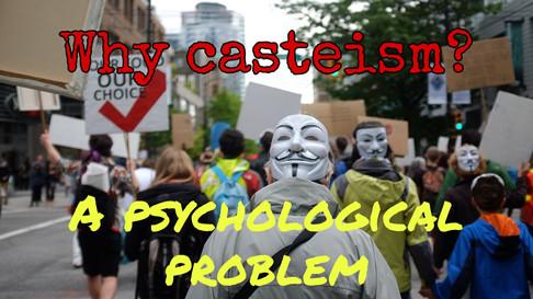 Casteism- A psychological Problem