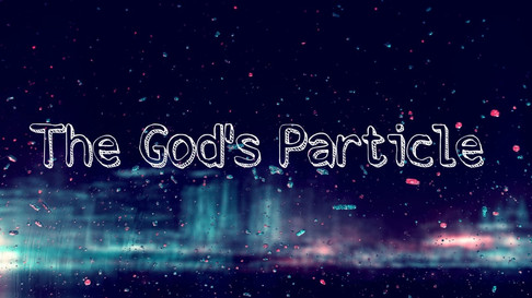The God's Particle: Explanation behind formation of universe.