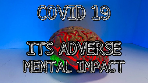 COVID 19:- Its adverse mental Impact