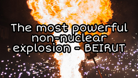 The most powerful non nuclear explosions- Beirut