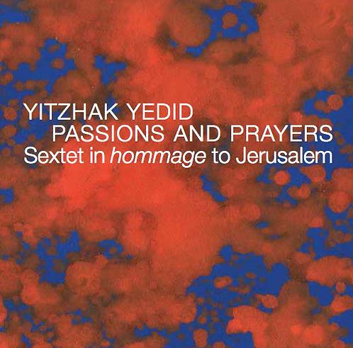 Yitzhak Yedid: Passions and Prayers