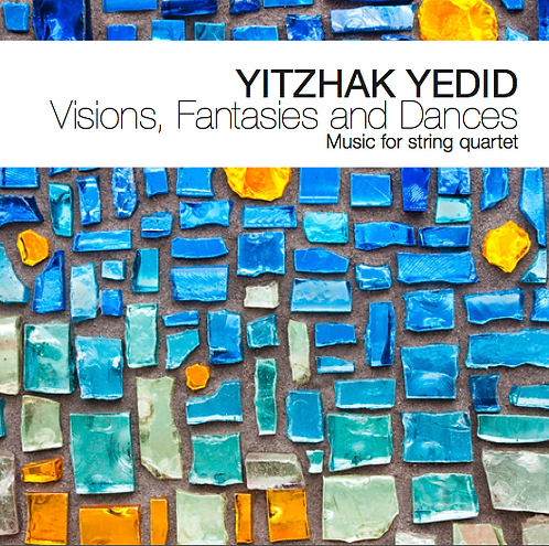 Yitzhak Yedid: Visions, Fantasies and Dances