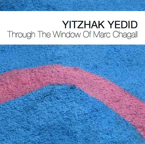 Yitzhak Yedid: Through the Window of Marc Chagall