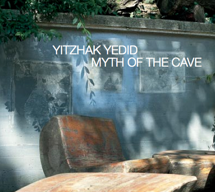 Yitzhak Yedid: Myth of the Cave