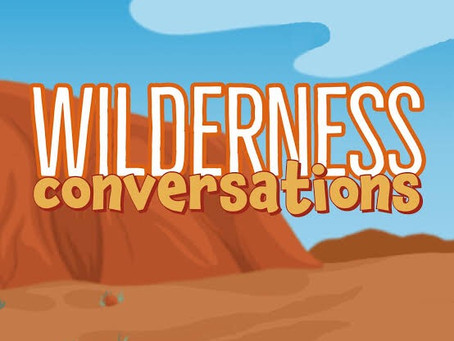 Wilderness Conversations Podcast on Hear Believe Act