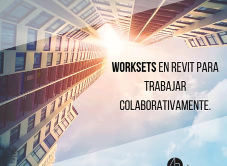 Worksets en Revit para trabajar colaborativamente.