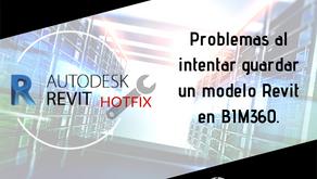 Problemas al intentar guardar un modelo Revit en BIM360.