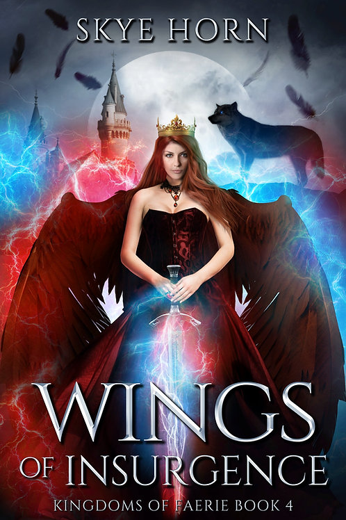 Wings of Insurgence: Kingdoms of Faerie Book IV