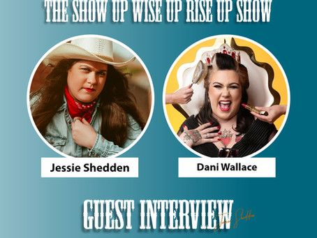 The Show Up, Wise Up, Rise Up Show with the Dani Wallace