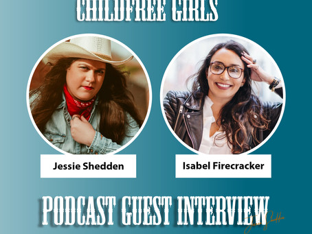 Childfree Girls with Isabel Firecracker