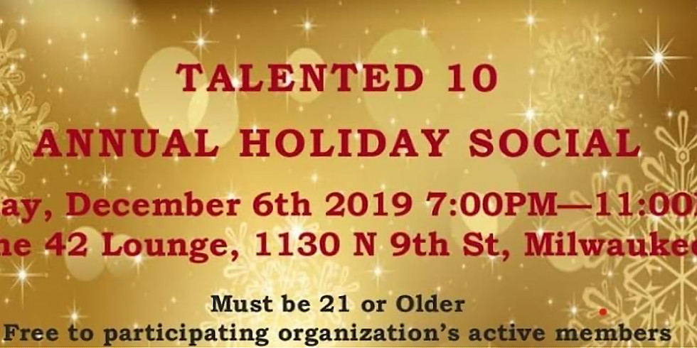 The Talented 10 Presents the 8th Annual Holiday Social