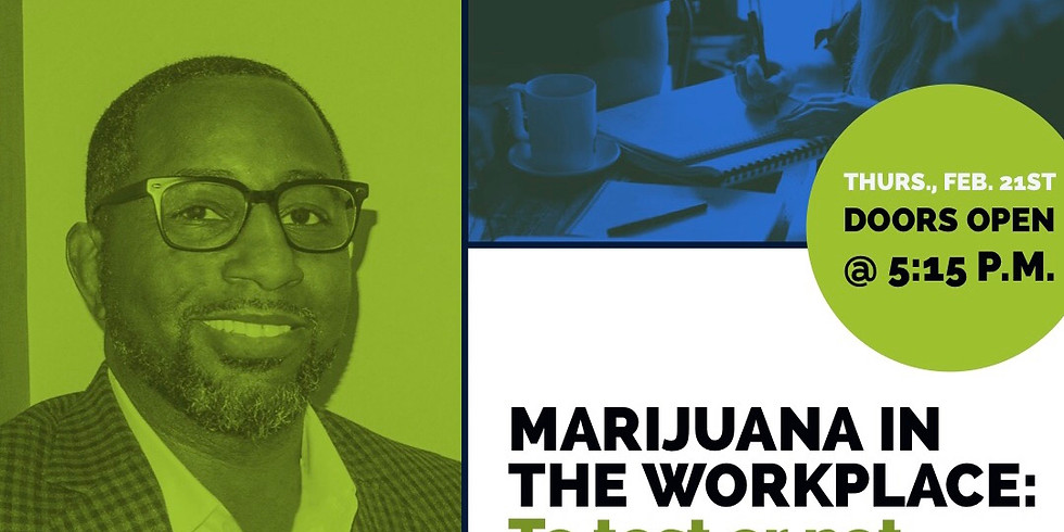 Marijuana in the Workplace: To test or not to test