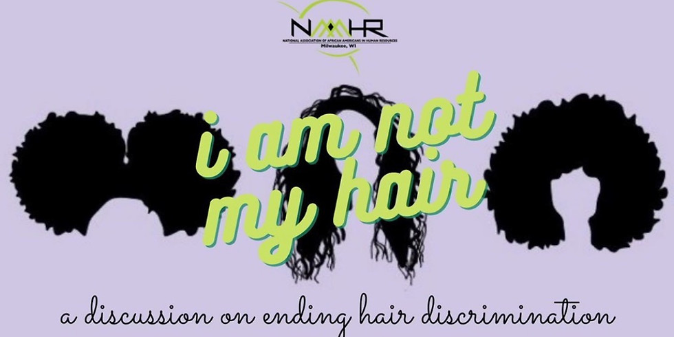 I am not my hair: A panel discussion on ending hair discrimination