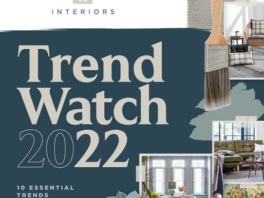 TREND WATCH 2022: 10 ESSENTIAL TRENDS FOR STUNNING HOME INTERIORS