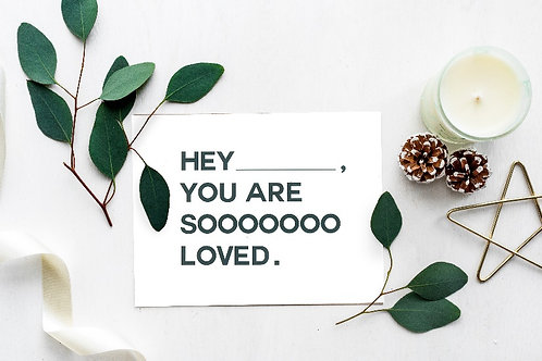 Hey You Are So Loved Premium Post Card