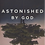 Thumbnail: Astonished by God: Ten Truths to Turn the World Upside Down