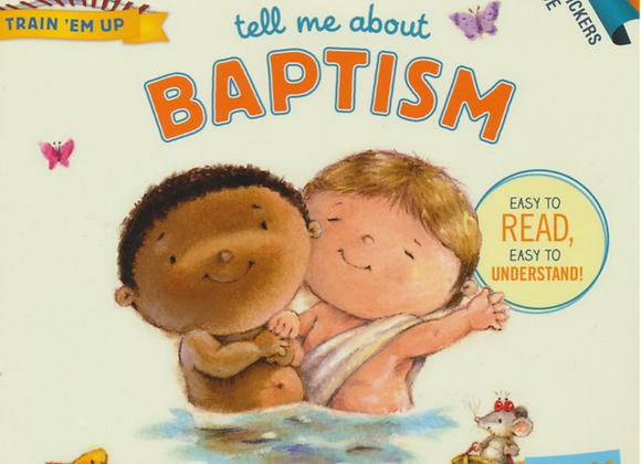Tell Me About Baptism - Train 'Em Up
