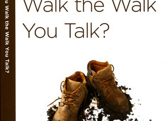 40 Minute Bible Studies: How Do You Walk the Walk You Talk?