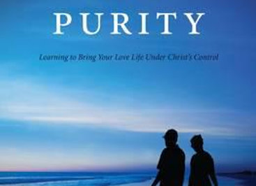 Passion and Purity Learning to Bring Your Love Life Under Christ's Control
